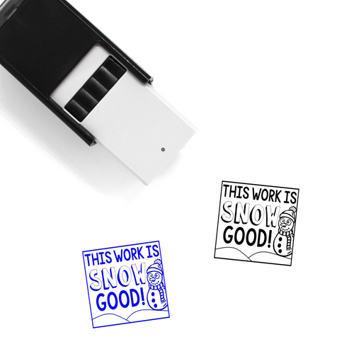 """This Work Is Snow Good"" Self-Inking Rubber Stamp for Teachers"