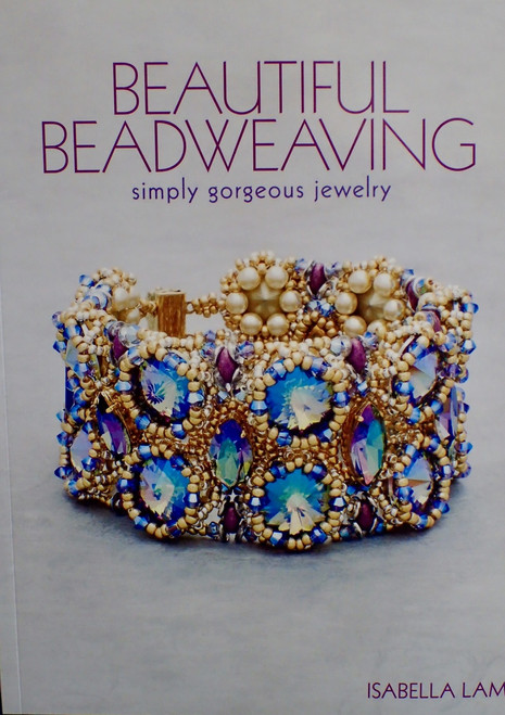 Beautiful Beadweaving Book by Isabella Lam