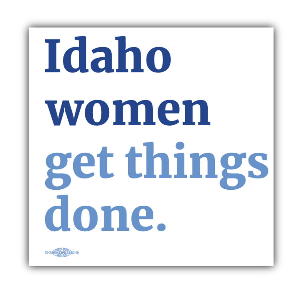 """Idaho Women Get Things Done (4"""" x 4"""" Vinyl Sticker -- Pack of Two!)"""