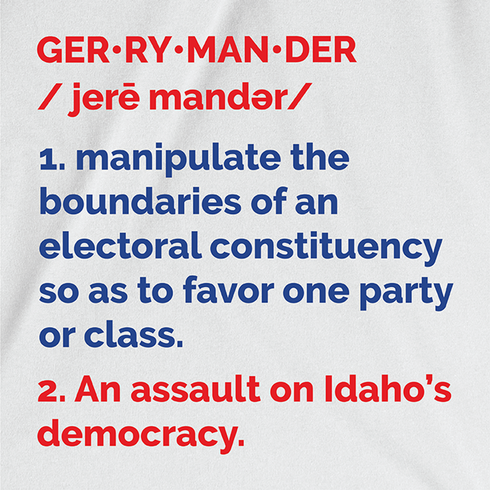 Don't Gerrymander Idaho (White Tee)