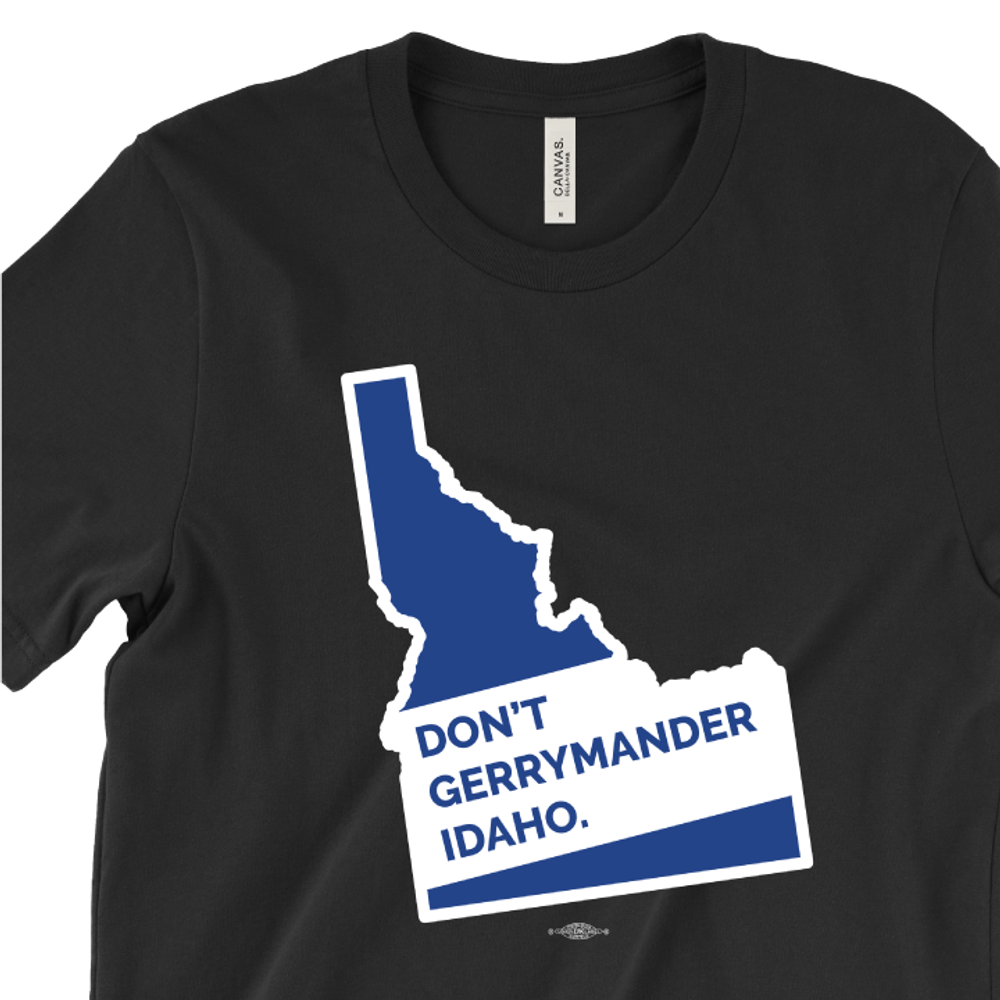 Don't Gerrymander Idaho (Black Tee)