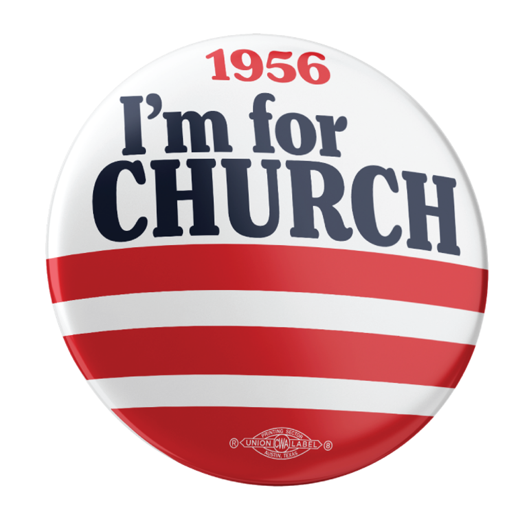 """I'm For Church 1956 (2.25"""" Pin-Back Button -- Pack Of Two!)"""