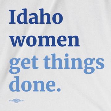 Idaho Women Get Things Done  (White Tee)