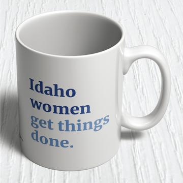 Idaho Women Get Things Done (11oz. Coffee Mug)