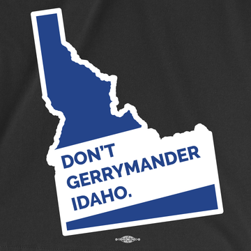 Don't Gerrymander Idaho (Black Tee)