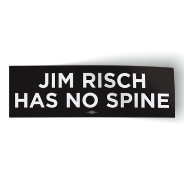 "Jim Risch Has No Spine (8"" x 2.5"" Vinyl Sticker -- Pack of Two!)"
