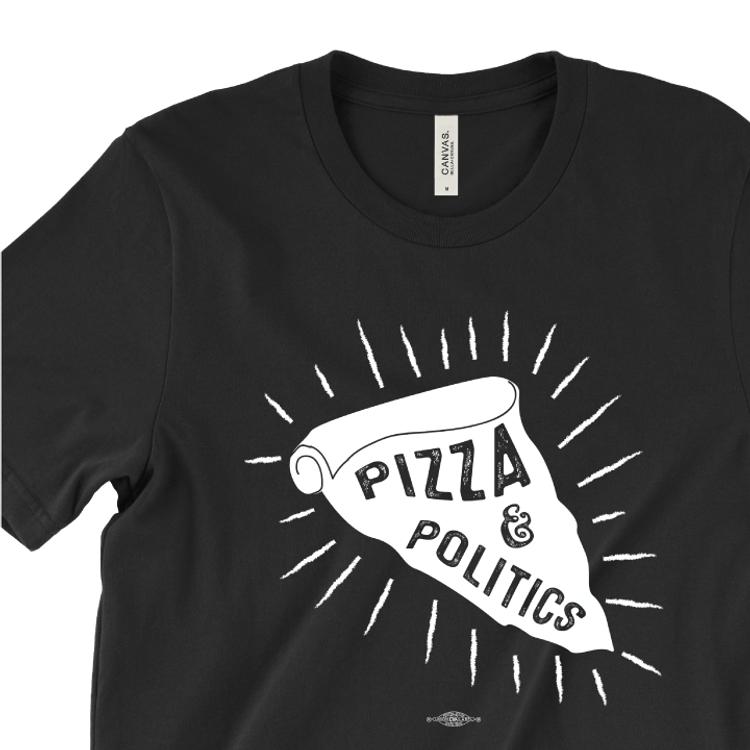 Pizza And Politics (Black Tee)