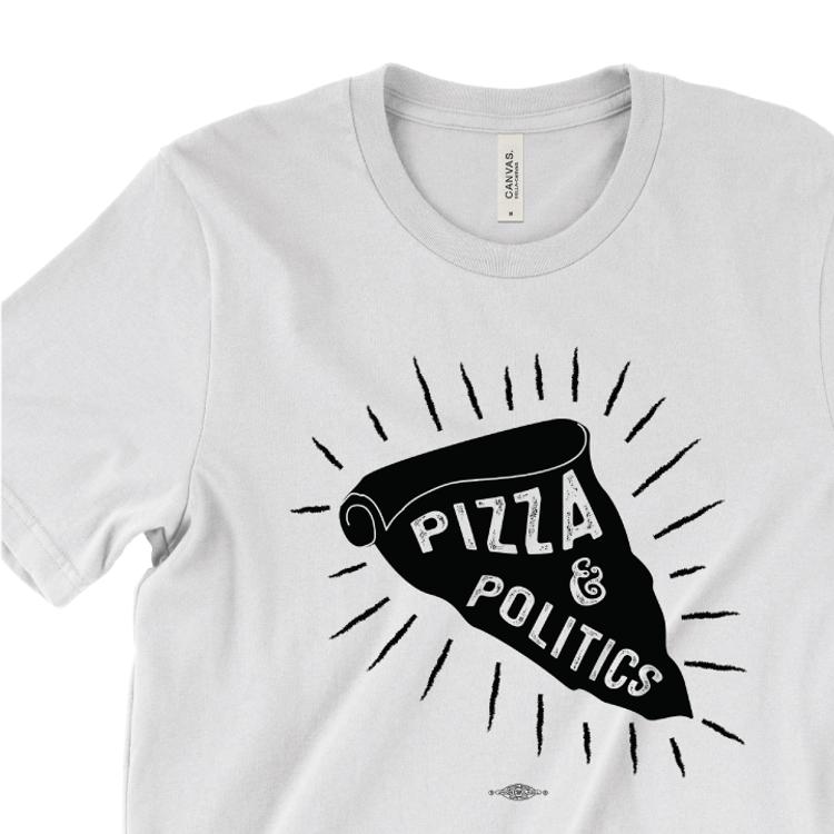 Pizza And Politics (White Tee)