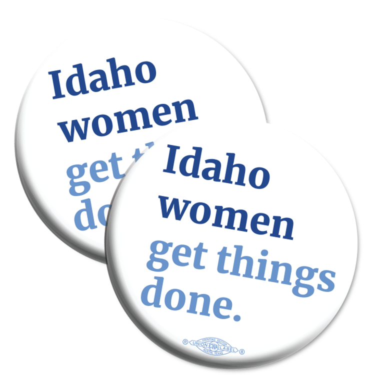 "Idaho Women Get Things Done  (2.25"" Mylar Button -- Pack Of Two!)"