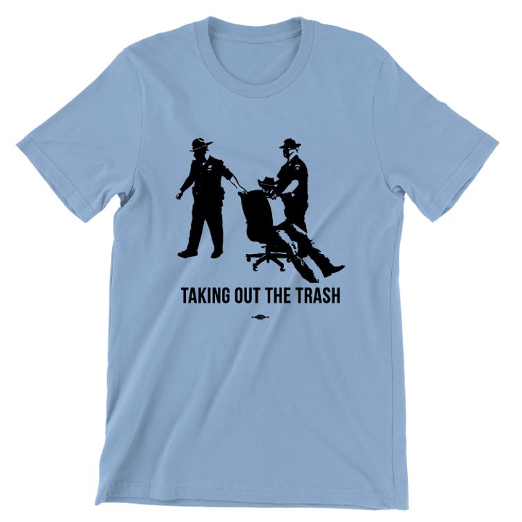 Taking Out The Trash (Unisex Baby Blue Tee)
