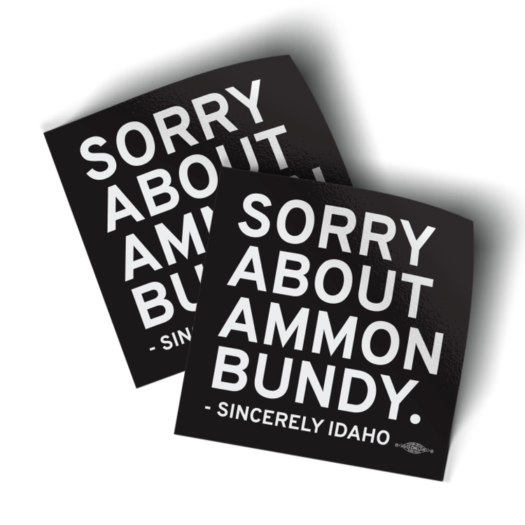 """Sorry About Ammon Bundy - Black (3.5"""" x 3.5"""" Vinyl Sticker -- Pack of Two!)"""