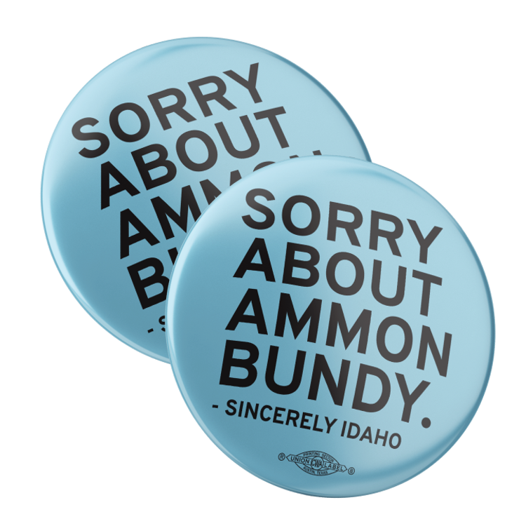 """Sorry About Ammon Bundy (2.25"""" Pin-Back Button -- Pack Of Two!)"""