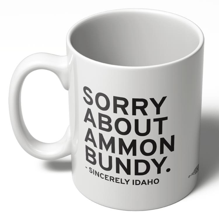 Sorry About Ammon Bundy (11oz. Coffee Mug)