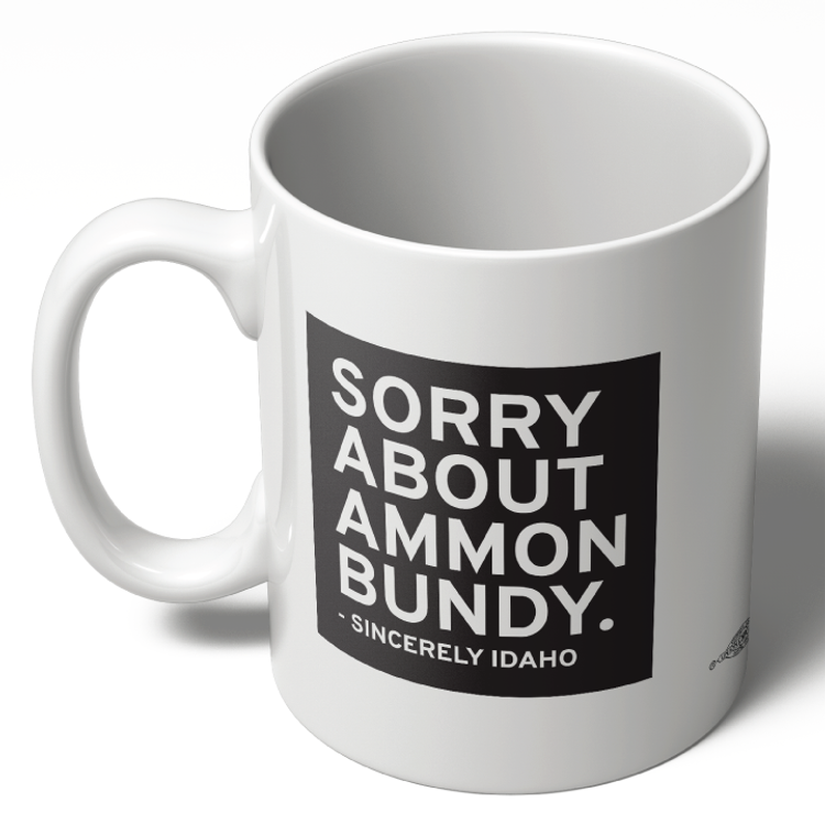 Sorry About Ammon Bundy - White Text (11oz. Coffee Mug)