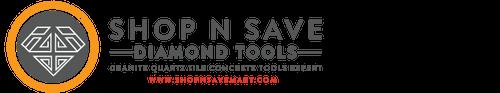 Shop N Save Diamond Tools