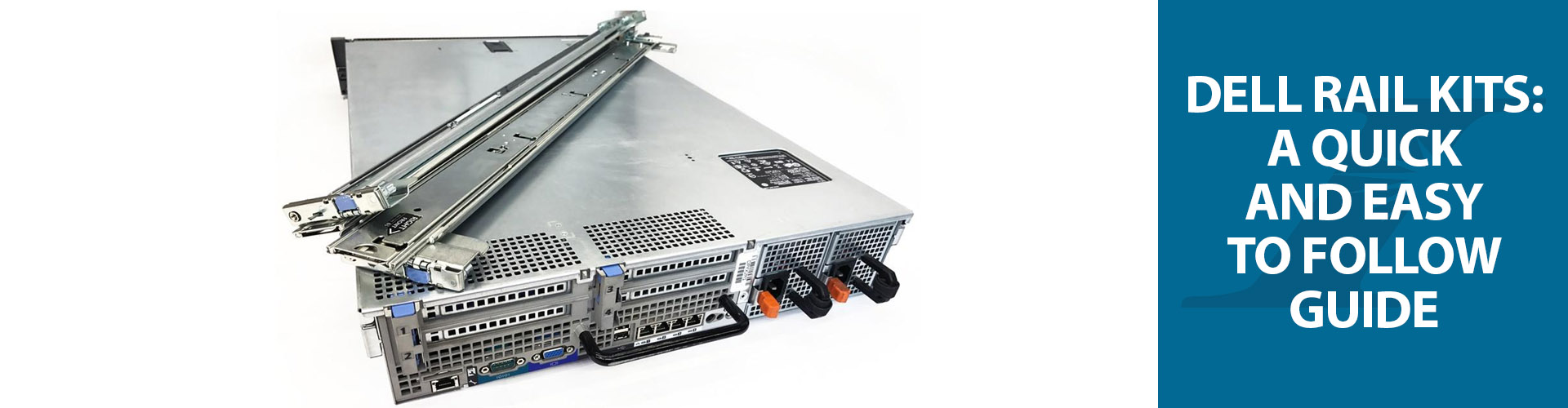 Dell Rail Kits: A Quick and Easy-to-Follow Guide