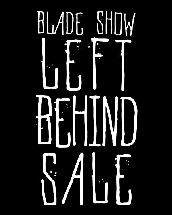 Blade Show Left Behind Sale
