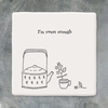 Square Porcelain Coaster - Sweet Enough