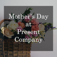 Present Company's Mother's Day Gift Guide - Our Top Ten for 2019