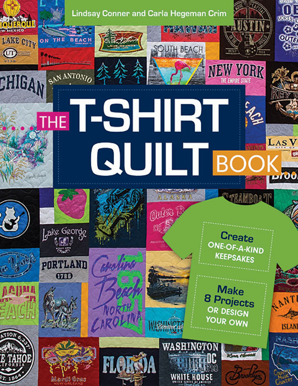 1b09d5bdd0 The T-Shirt Quilt Book: * Recycle Your Tees into One-of-a-Kind Keepsakes *  8 Exciting Projects Plus Instructions for Designing Your Own by Carla  Hegeman ...