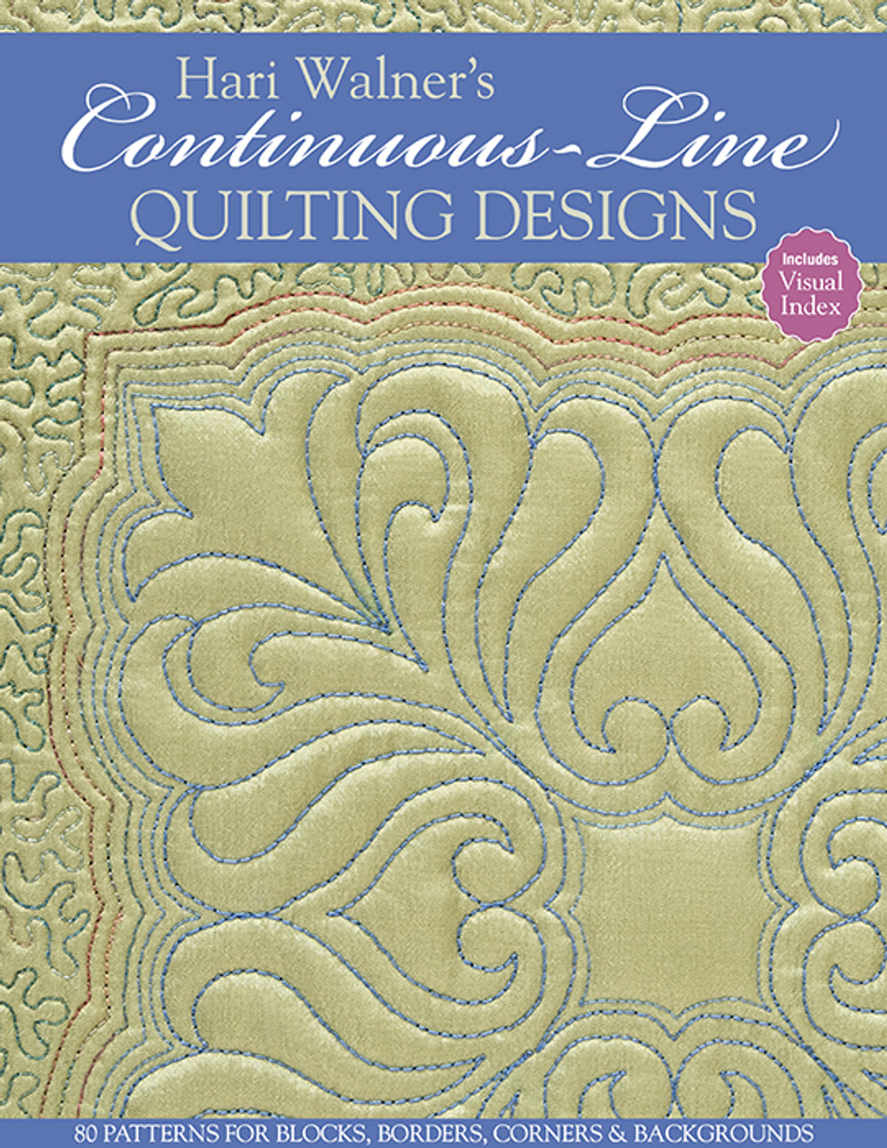 Hari Walner S Continuous Line Quilting Designs 80 Patterns For