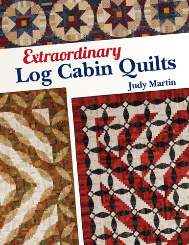 Extraordinary Log Cabin Quilts C T Publishing