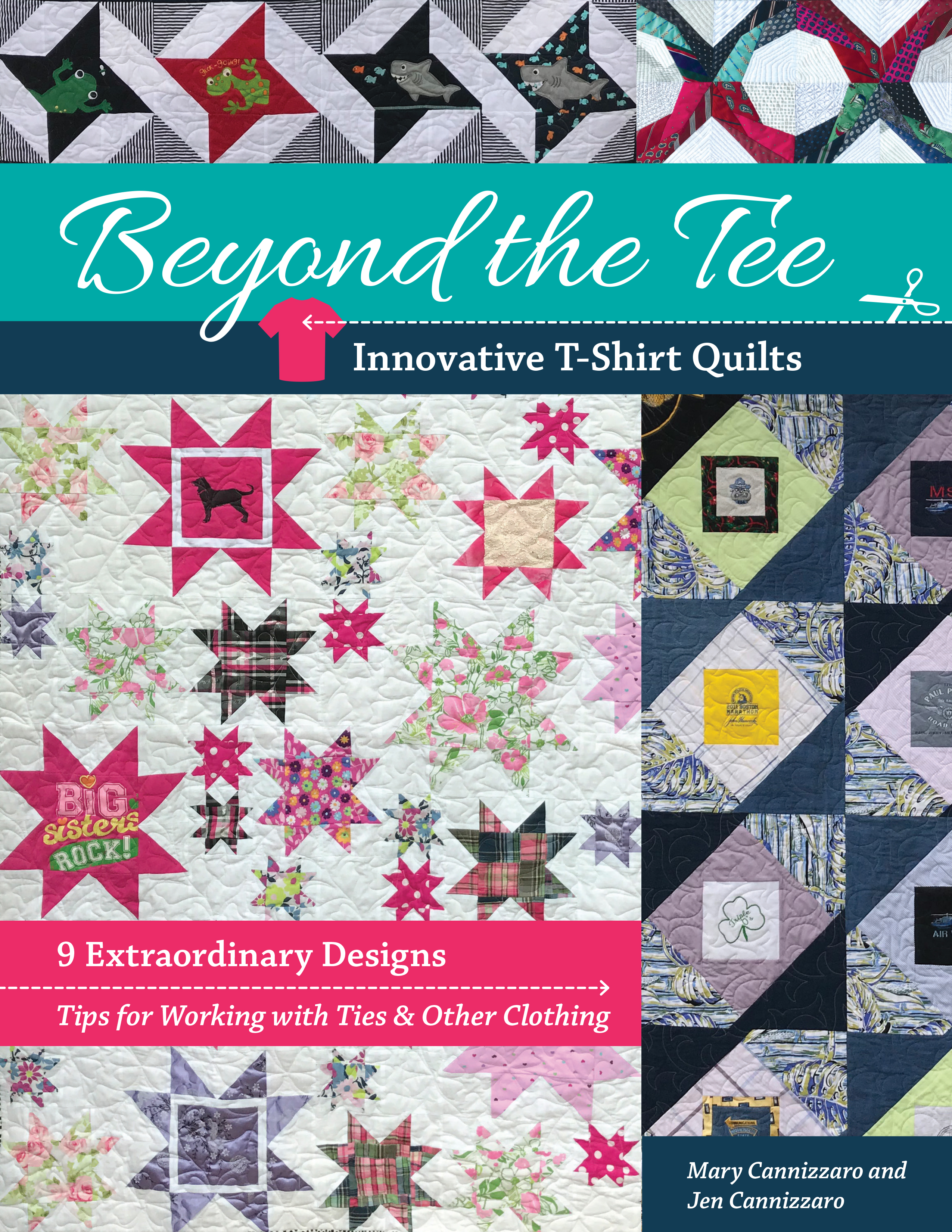 How to Make Extraordinary T-Shirt Quilts