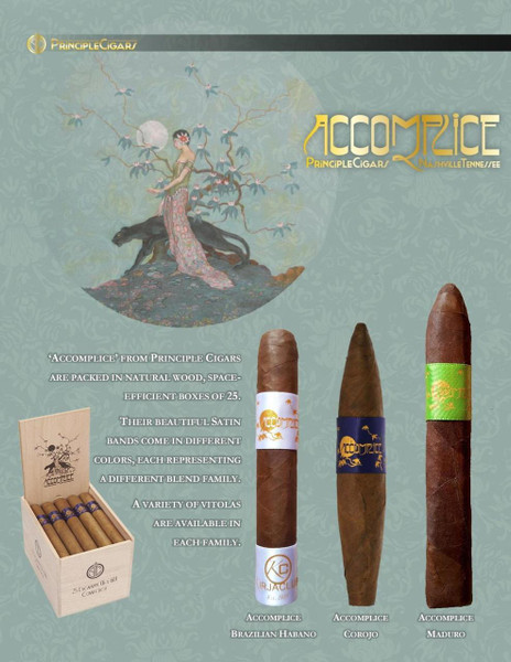 Accomplice Cigars are a hidden treasure made by Principle Cigars and the Kelner Family.  One of the most unique lines of cigars you will ever try!