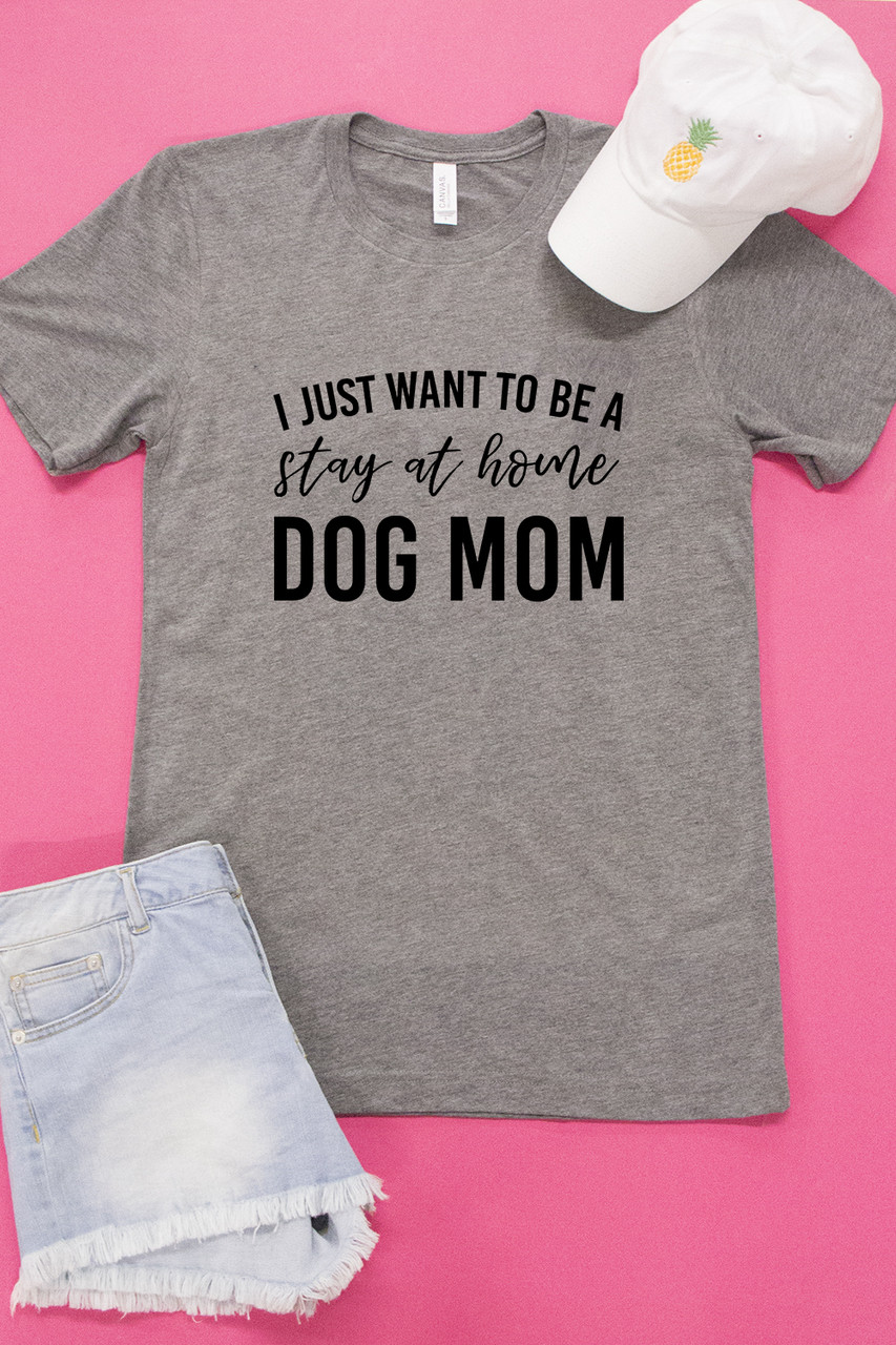54e02e8547f3bd Stay At Home Dog Mom Graphic Tee - The Pink Lily