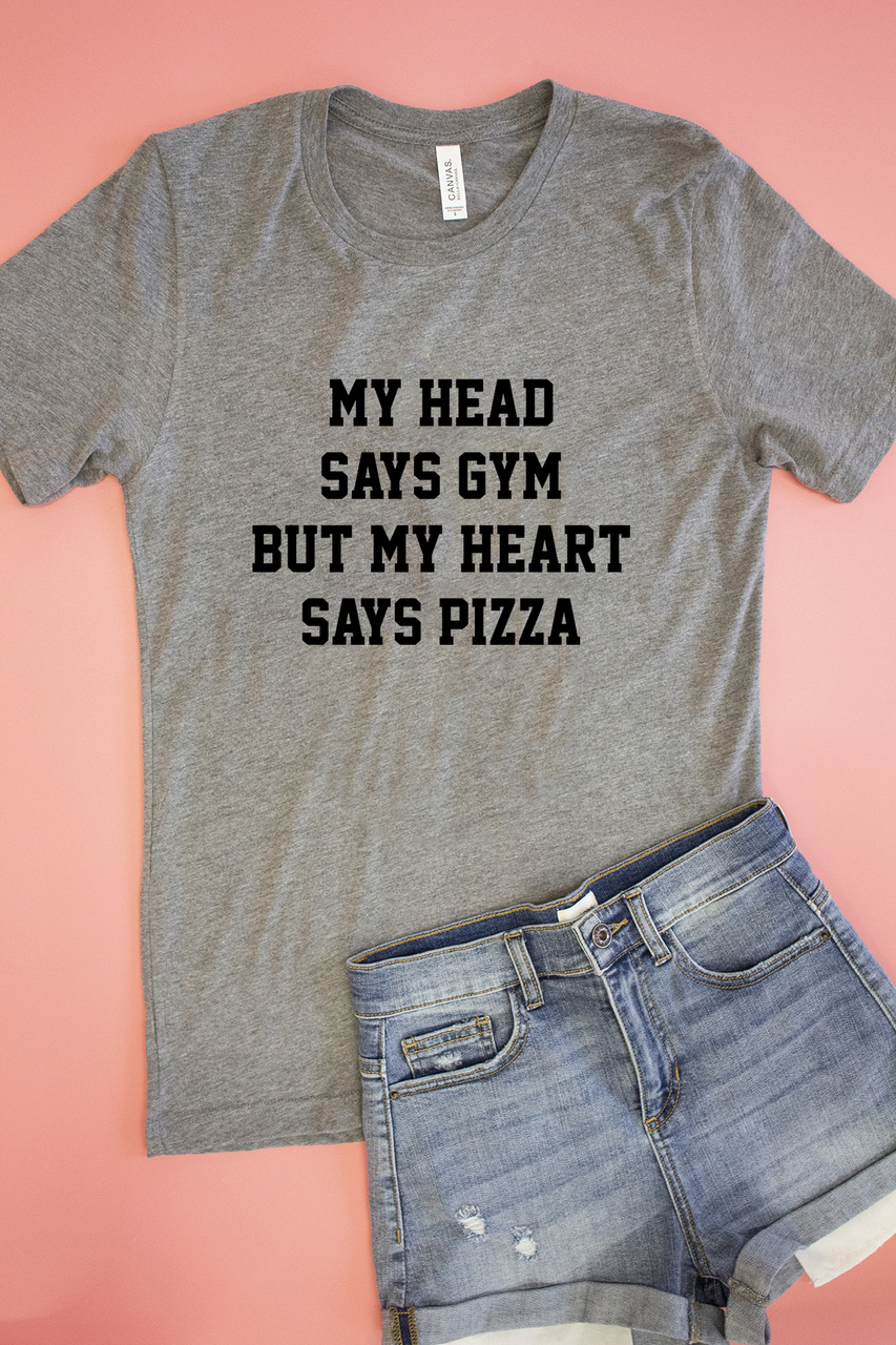 89a2a9dc My Head Says Gym But My Heart Says Pizza Graphic Tee - The Pink Lily
