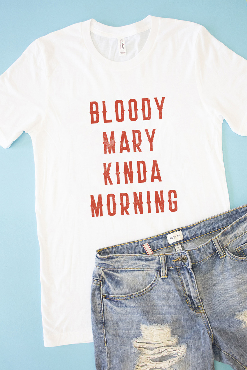 28a869cbbd9 Bloody Mary Kinda Morning Graphic Tee - The Pink Lily