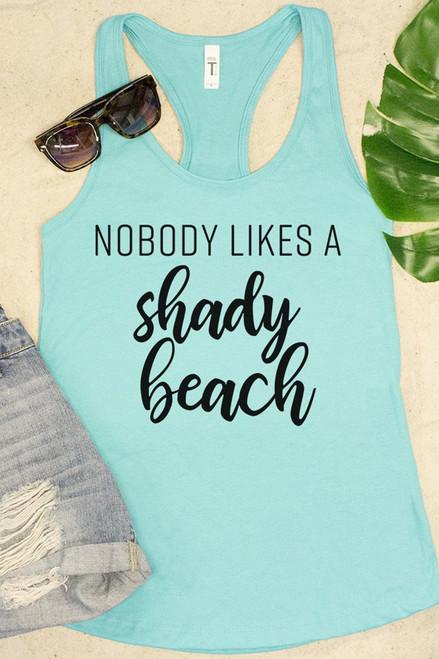 3ca781ab3cf Nobody Likes A Shady Beach Graphic Tank Tahiti Blue - The Pink Lily