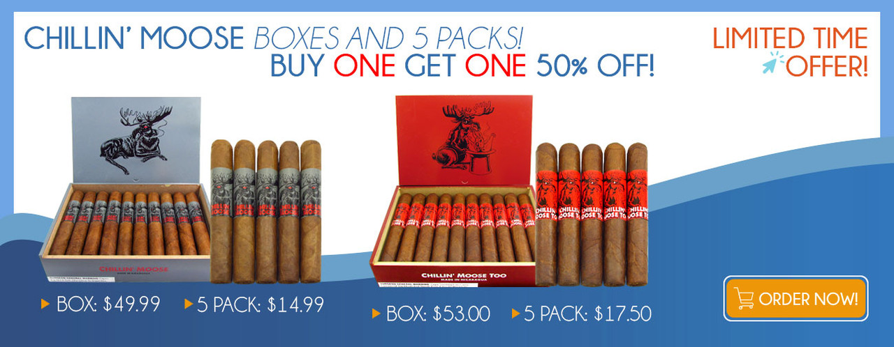 Chillin' Moose Boxes and 5 Packs! Buy one GET ONE 50% OFF!