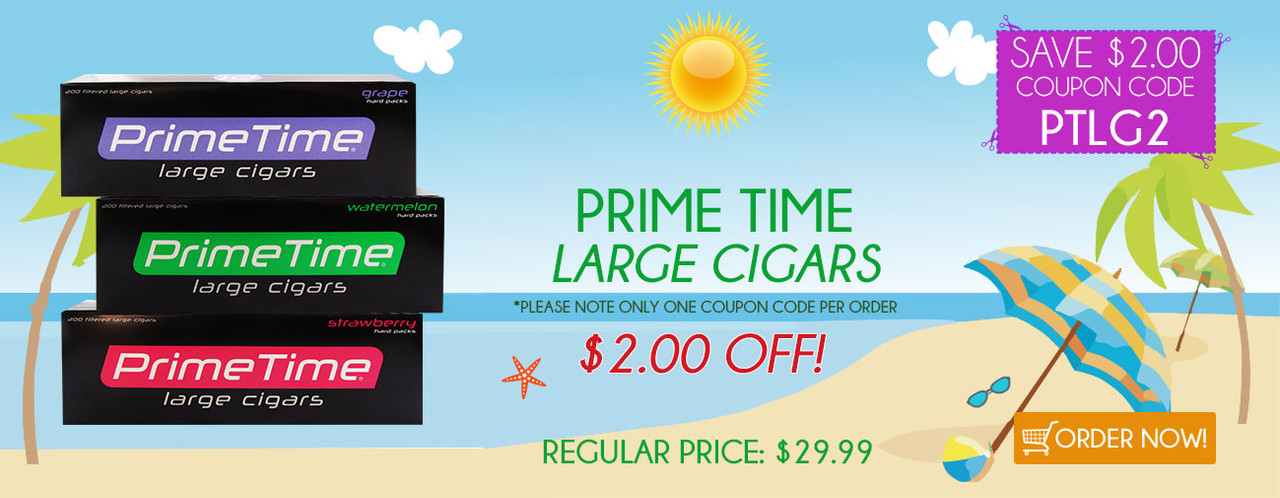 Prime Time Large Cigars $2.00 OFF!
