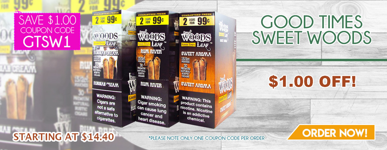 Good Times Sweet Woods $1.00 OFF!