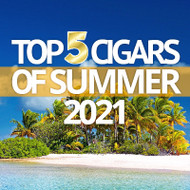 Top 5 Cigars of Summer 2021