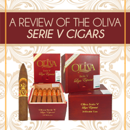 ​A Review of The Exquisite Oliva Serie V Cigars