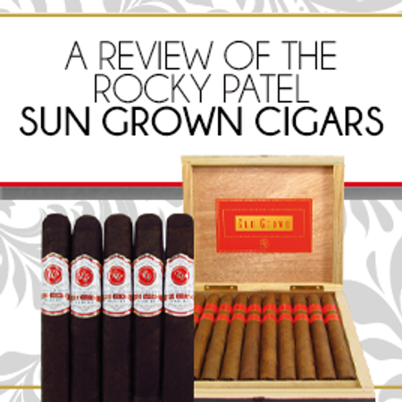 A Review of the Rocky Patel Sun Grown Cigars