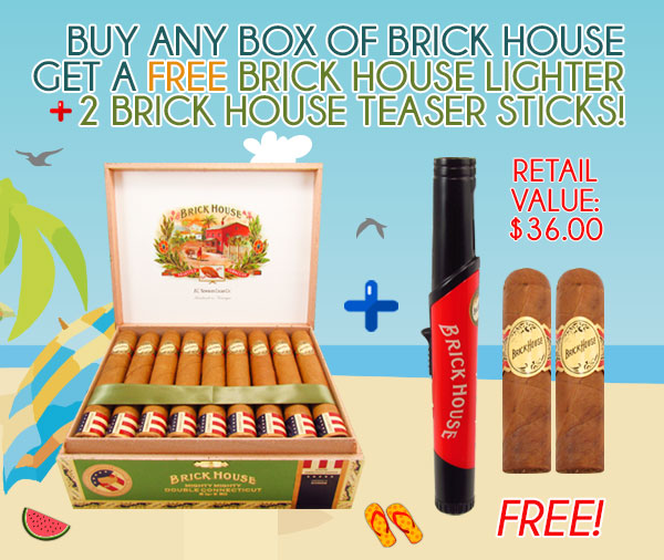 Buy any Box of Brick House get a FREE Brick House Lighter + 2 Brick House Teaser Sticks!