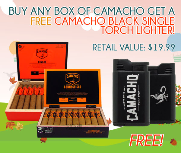 Buy any Box of Camacho get a FREE Camacho Black Single Torch Lighter!