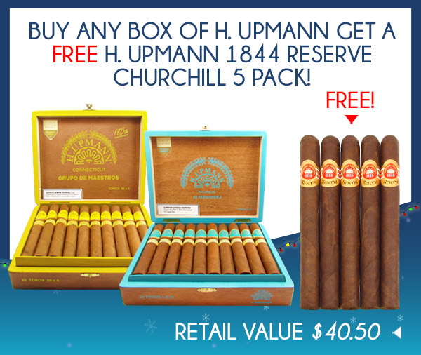 Buy any box of H. Upmann get a FREE H. Upmann 1844 Reserve Churchill 5 Pack!