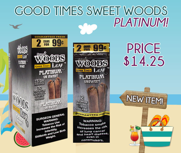 NEW ITEM! Good Times Sweet Woods Platinum!