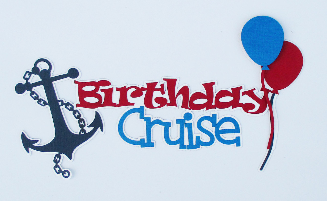 Birthday Cruise 4 x 8 Title and Balloon Set Fully-Assembled Laser Cut Scrapbook Embellishment by SSC Laser Designs