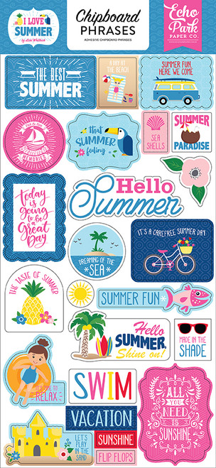 I Love Summer Collection 6 x 12 Chipboard Phrases Scrapbook Embellishments by Echo Park Paper