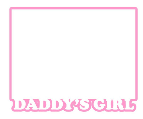 Daddy's Girl 4.25 x 6.25 Laser Cut Photo Mat Frame Scrapbook Embellishment by SSC Laser Designs