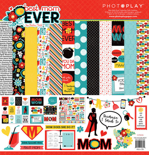 Best Mom Ever 12 x 12 Collection Pack by Photo Play Papers - 13 Pieces