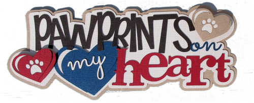 Pawprints On My Heart 4 x 6 Title Laser Embellishment by SSC Laser Designs (original design by Miss Kate Cuttables)