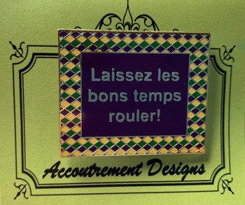 Words, Sayings Laissez les bons temps rouler! - Let the good times roll! Needle Minder Magnet Limited Accoutrement Designs