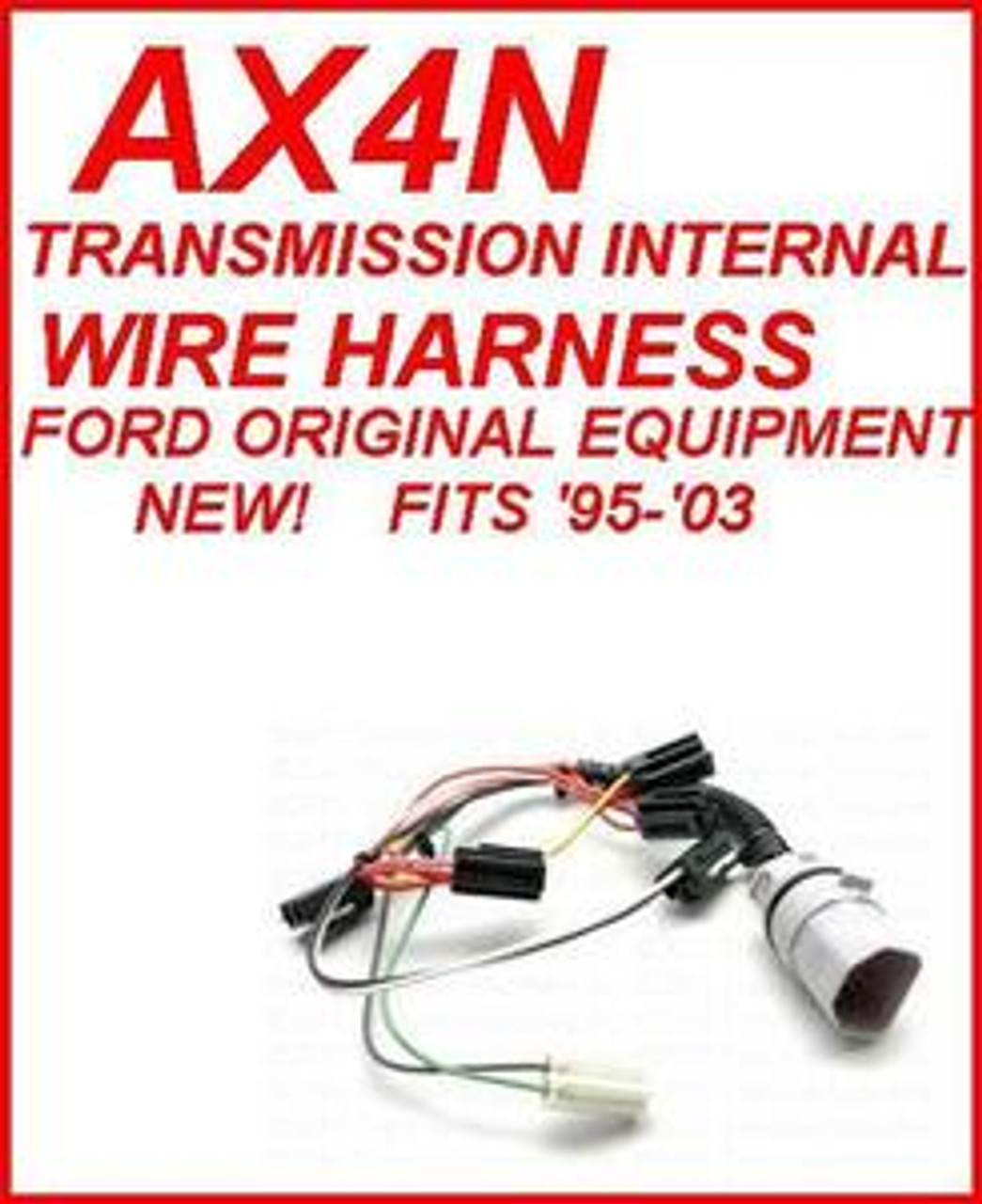 AX4N 4F50N FORD TRANSMISSION INTERNAL WIRE HARNESS NEW ORIGINAL EQUIPMENT  FITS '95-'03 - Transmission Parts Distributors