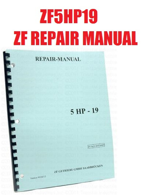ZF 5HP19 TRANSMISSION REPAIR MANUAL FOR '95+ A5S 325Z BMW REAR WHEEL DRIVE